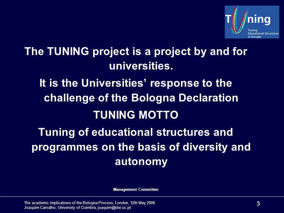 The academic implications of the Bologna Process, London, 12th May 2006 Joaquim Carvalho, University of Coimbra, joaquim@dei.uc.pt 24 More information joaquim@dei.uc.pt Tuning http://www.relint.deusto.es/TuningProject/index.htm http://www.let.rug.nl/TuningProject/index.htm Human plus: The European Archipelago of Humanistic Thematic Networks http://www.archhumannets.net History: http://www.clioh.nethttp://www.clioh.net Languages: http://www.fu-bermin.de/tnp3http://www.fu-bermin.de/tnp3 ENQA European Network for Quality Assurance.