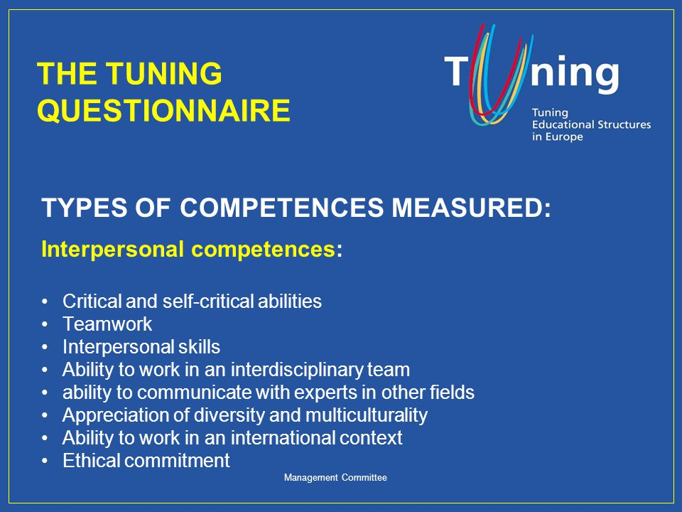 Management Committee TYPES OF COMPETENCES MEASURED: Interpersonal competences: Critical and self-critical abilities Teamwork Interpersonal skills Abil