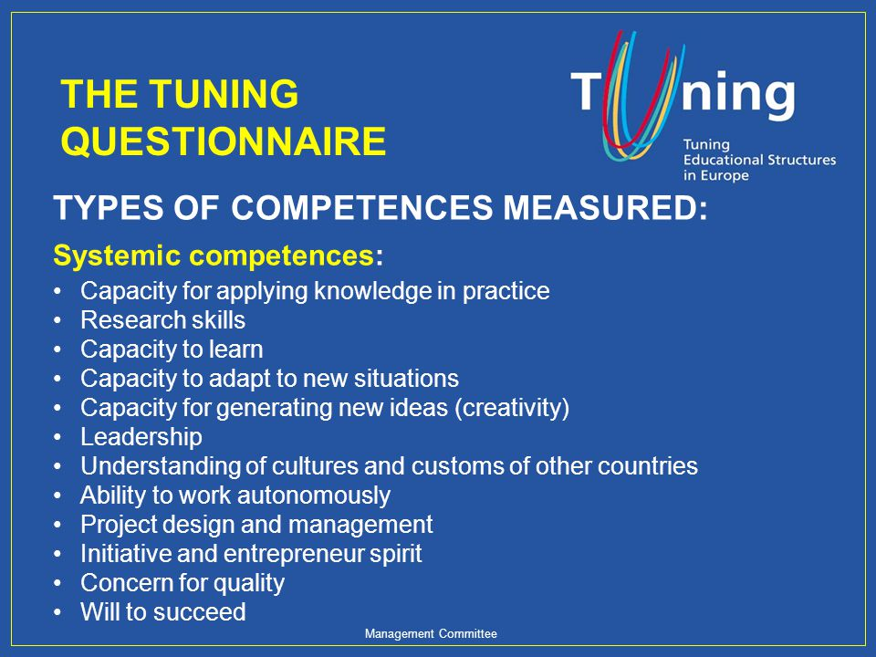 Management Committee TYPES OF COMPETENCES MEASURED: Systemic competences: Capacity for applying knowledge in practice Research skills Capacity to lear