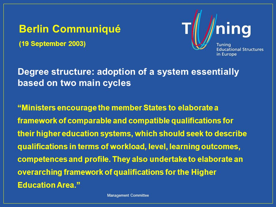 Degree structure: adoption of a system essentially based on two main cycles Ministers encourage the member States to elaborate a framework of comparab