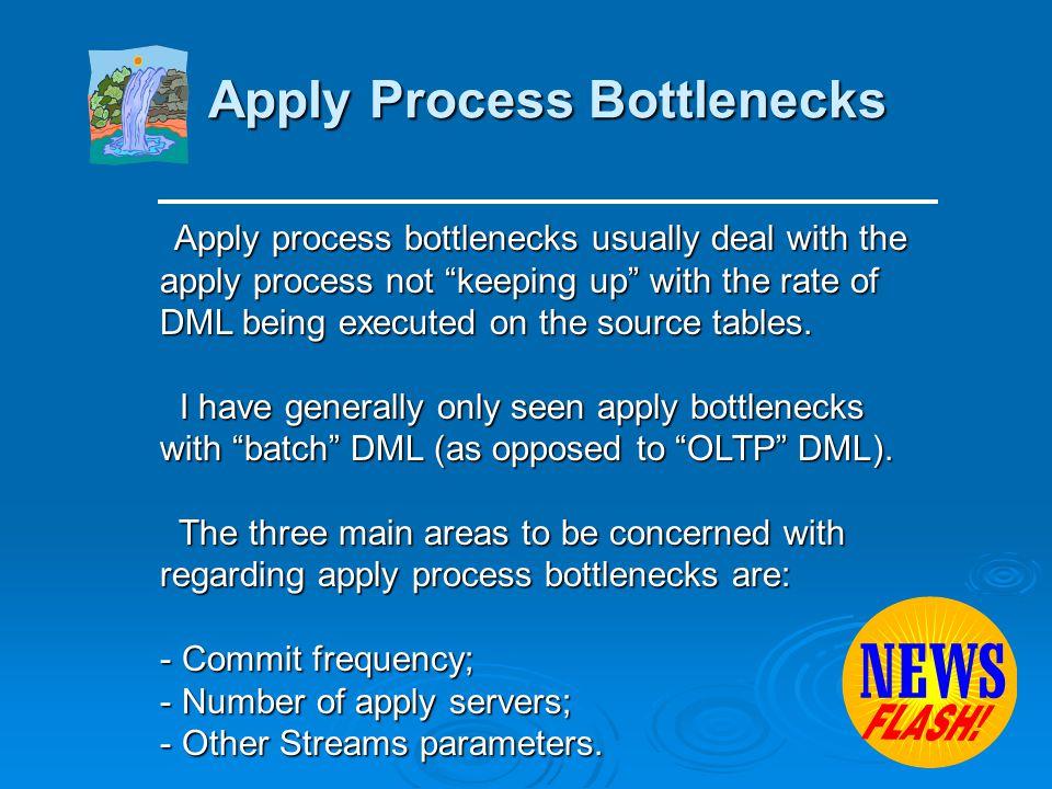 Propagate Process Bottlenecks I have heard of a few Type 2 propagate I have heard of a few Type 2 propagate bottlenecks in some extreme environments.