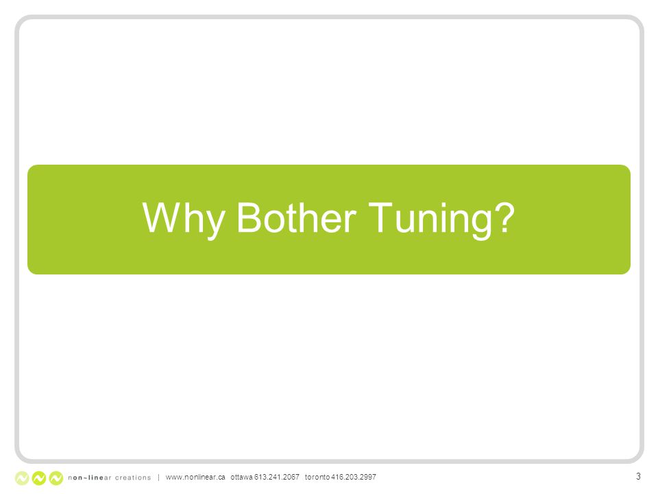 3 Why Bother Tuning