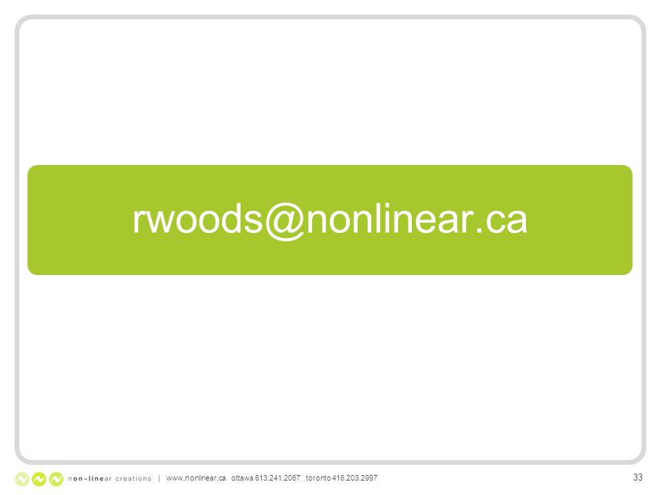 rwoods@nonlinear.ca | www.nonlinear.ca ottawa 613.241.2067 toronto 416.203.2997 33