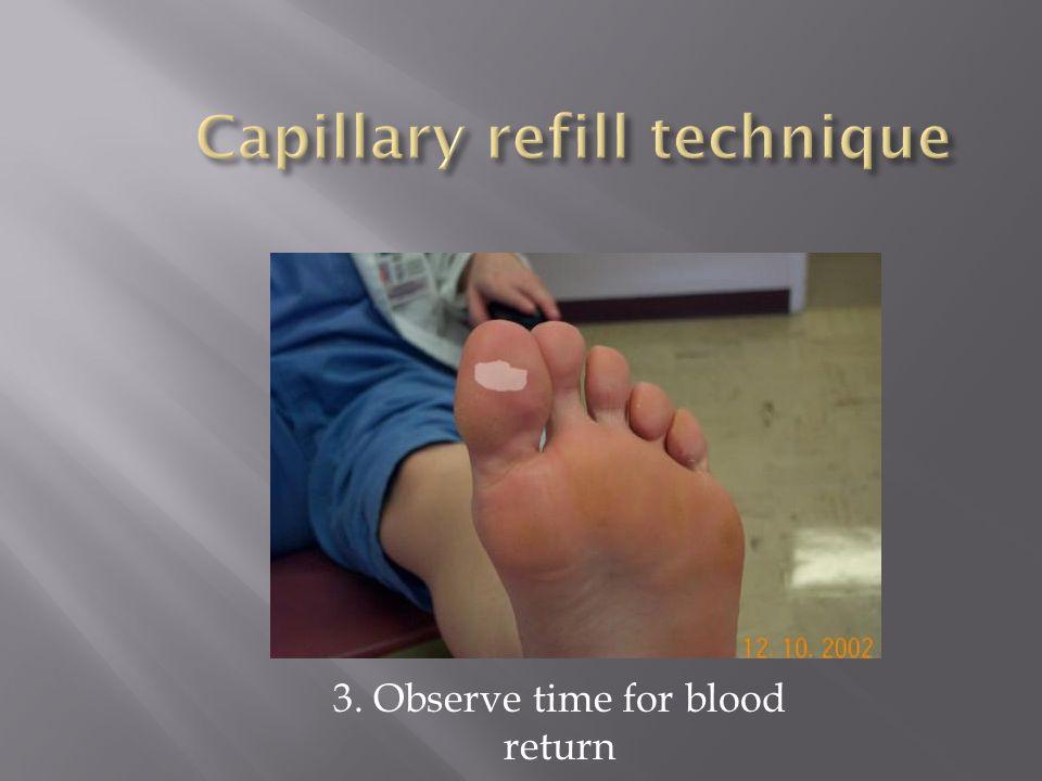 3. Observe time for blood return
