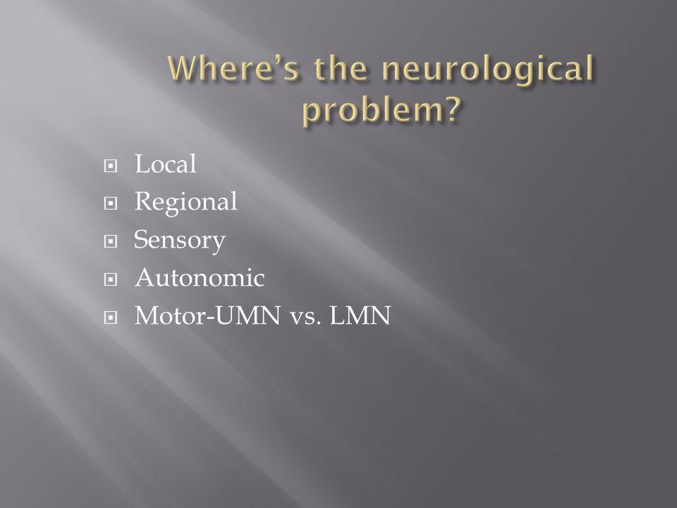 Local Regional Sensory Autonomic Motor-UMN vs. LMN