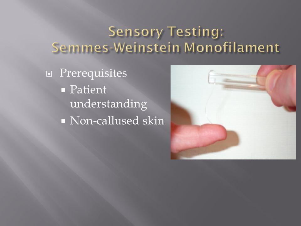 Prerequisites Patient understanding Non-callused skin