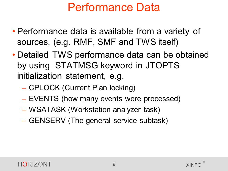 HORIZONT 9 XINFO ® Performance Data Performance data is available from a variety of sources, (e.g.