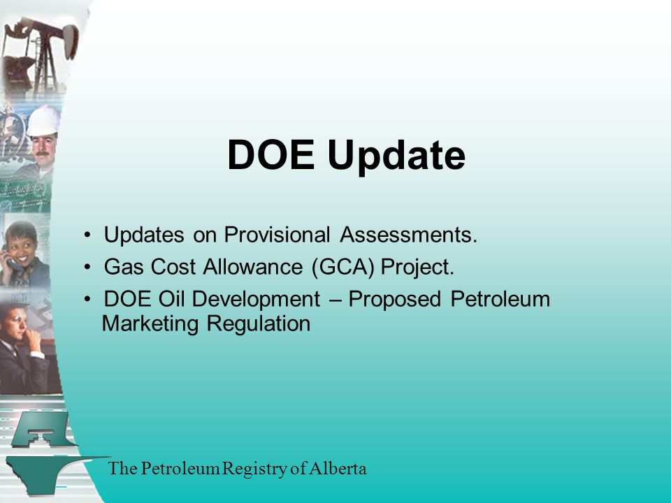 The Petroleum Registry of Alberta DOE Update Updates on Provisional Assessments.