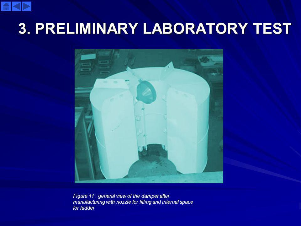 3. PRELIMINARY LABORATORY TEST Figure 11 : general view of the damper after manufacturing with nozzle for filling and internal space for ladder