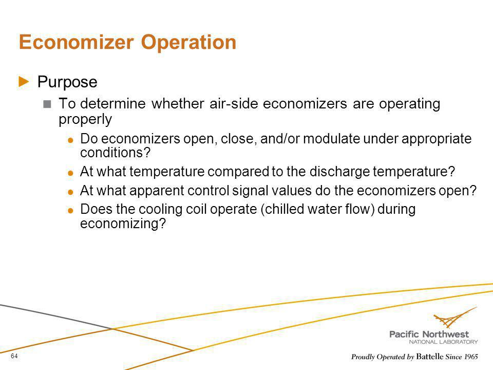 Economizer Operation Purpose To determine whether air-side economizers are operating properly Do economizers open, close, and/or modulate under approp
