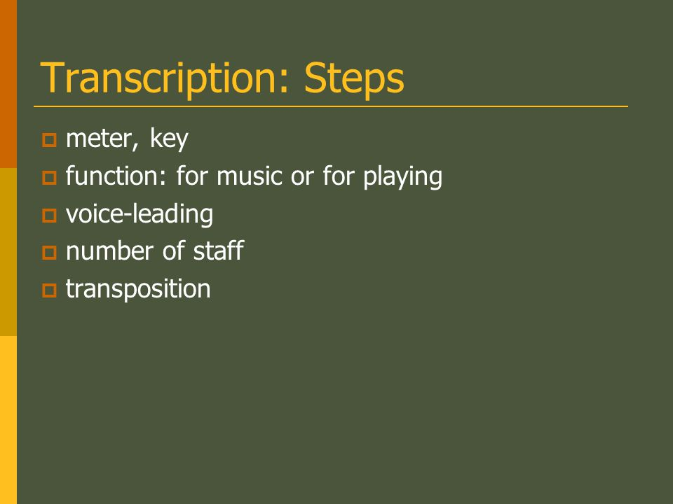Transcription: Steps meter, key function: for music or for playing voice-leading number of staff transposition
