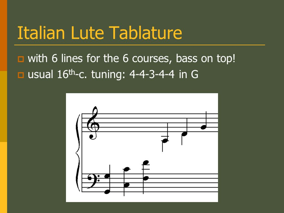 Italian Lute Tablature with 6 lines for the 6 courses, bass on top! usual 16 th -c. tuning: 4-4-3-4-4 in G