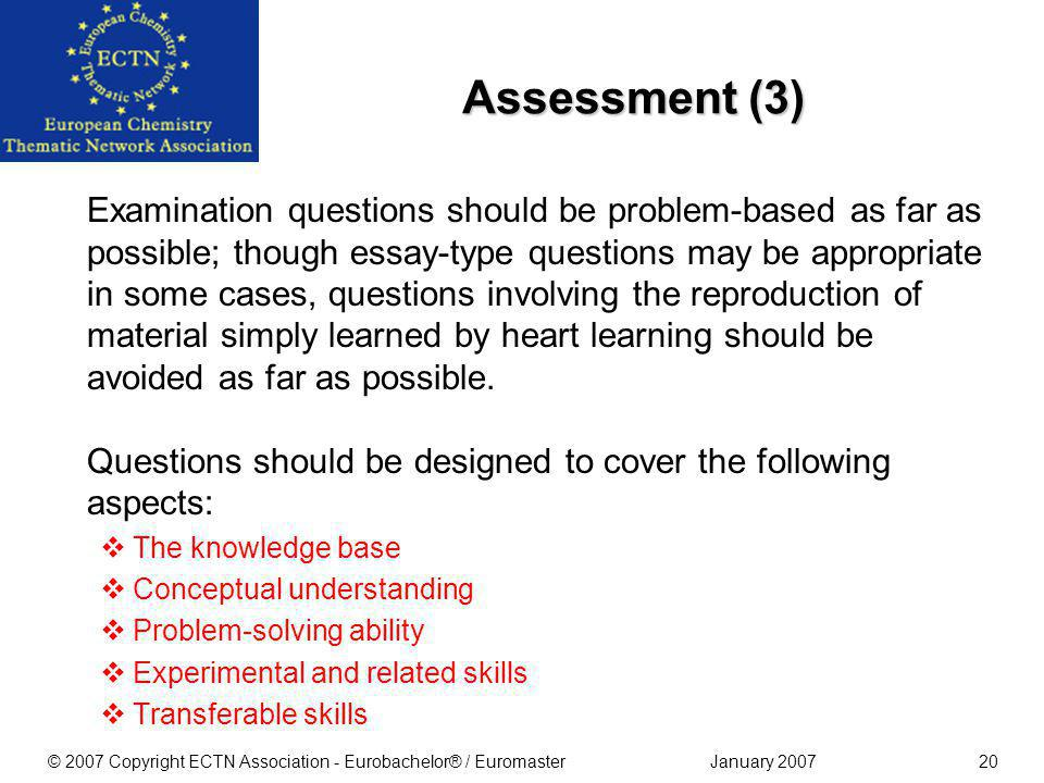January 2007© 2007 Copyright ECTN Association - Eurobachelor® / Euromaster19 Assessment (2) This should involve examinations at the end of each term o
