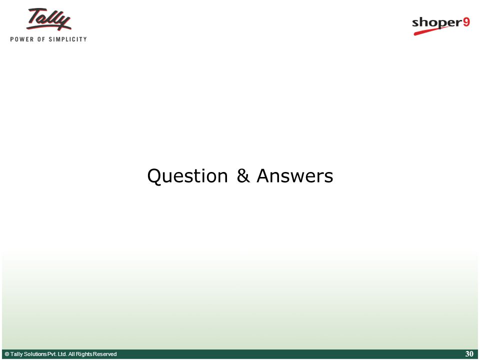 © Tally Solutions Pvt. Ltd. All Rights Reserved 30 Question & Answers
