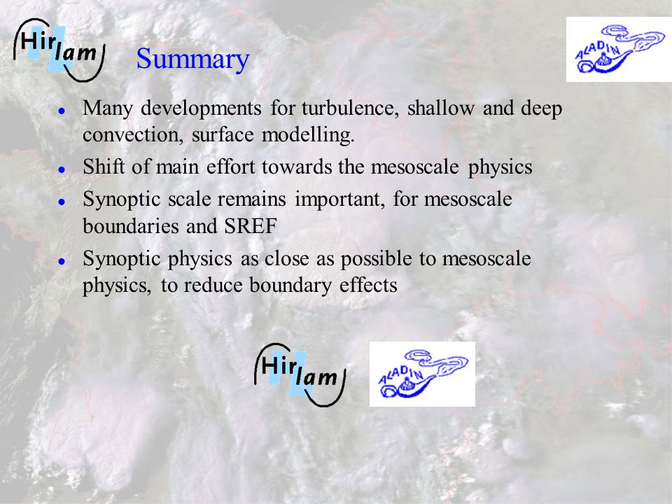 Summary Many developments for turbulence, shallow and deep convection, surface modelling.