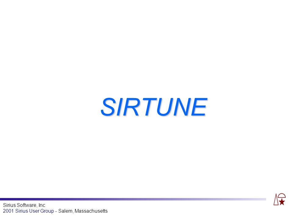 Sirius Software, Inc 2001 Sirius User Group - Salem, Massachusetts SIRTUNE