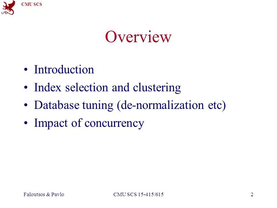 CMU SCS Faloutsos & PavloCMU SCS 15-415/61533 Decomposition of a BCNF Relation Q: Scenario.