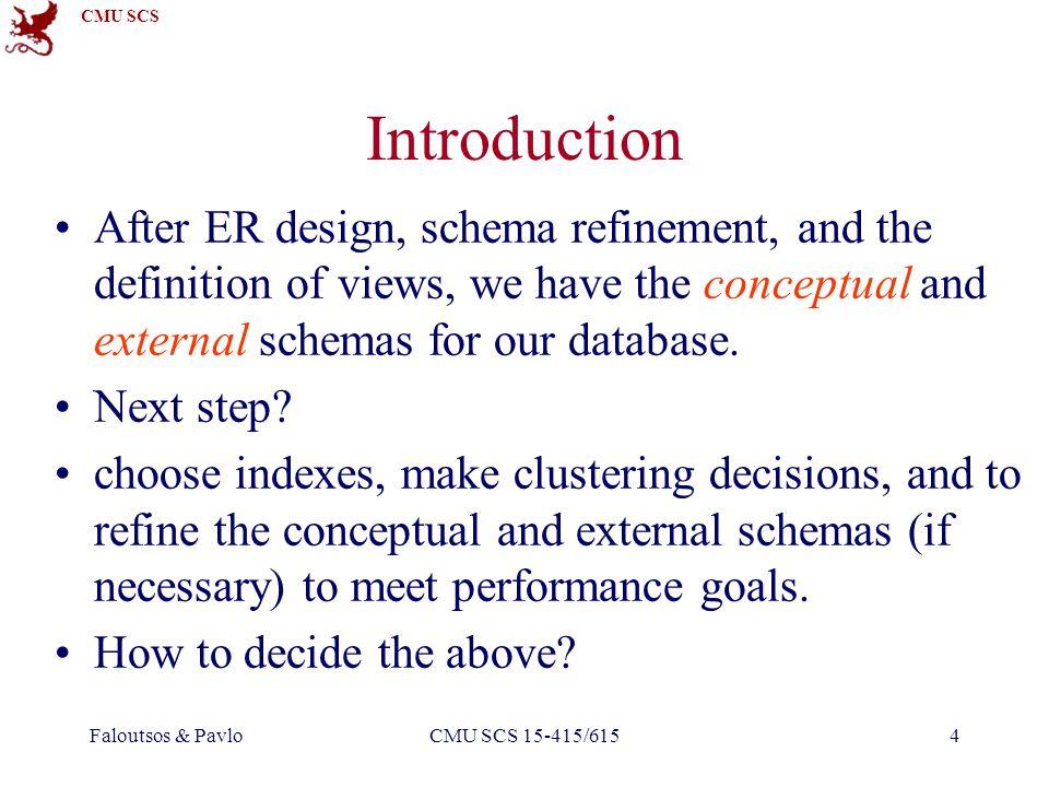 CMU SCS Faloutsos & PavloCMU SCS 15-415/6155 Introduction How to decide the above.