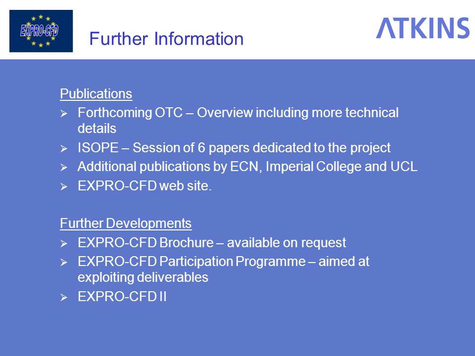Further Information Publications Forthcoming OTC – Overview including more technical details ISOPE – Session of 6 papers dedicated to the project Addi