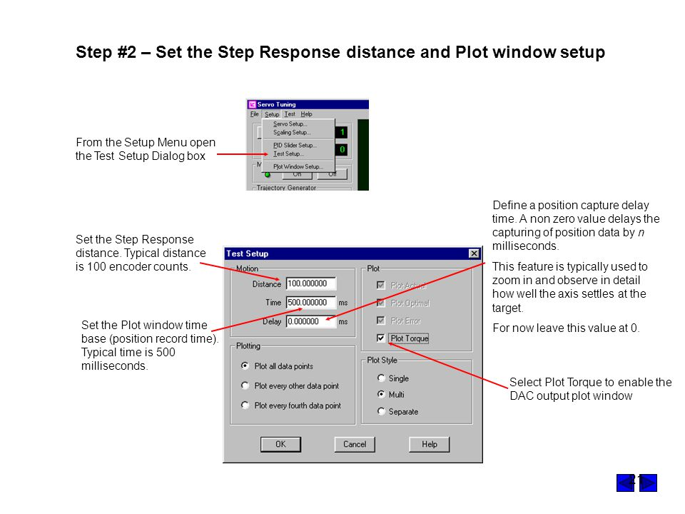 21 Step #2 – Set the Step Response distance and Plot window setup From the Setup Menu open the Test Setup Dialog box Set the Step Response distance.