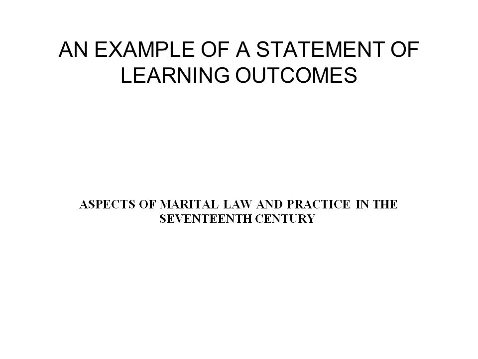 AN EXAMPLE OF A STATEMENT OF LEARNING OUTCOMES