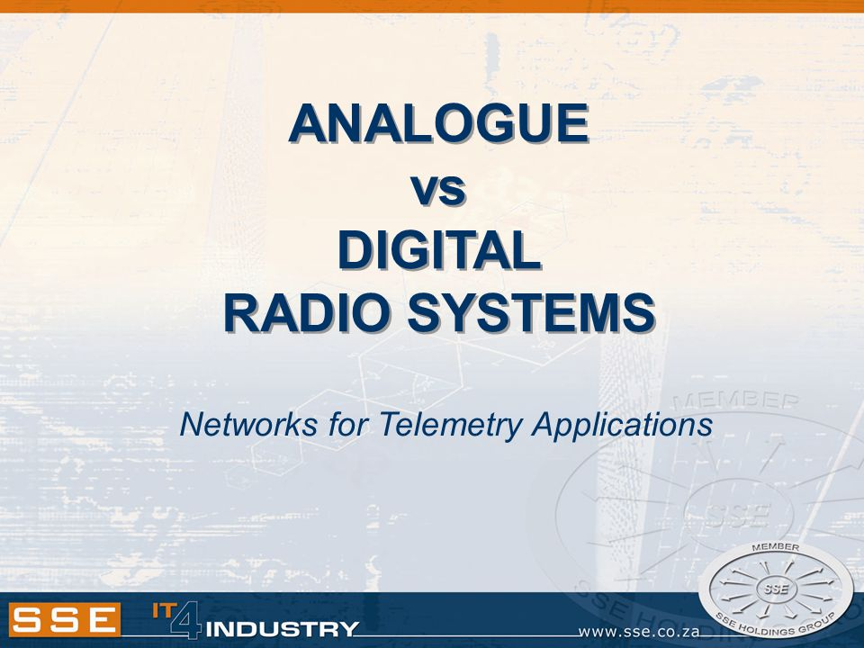 ANALOGUE vs DIGITAL RADIO SYSTEMS Networks for Telemetry Applications