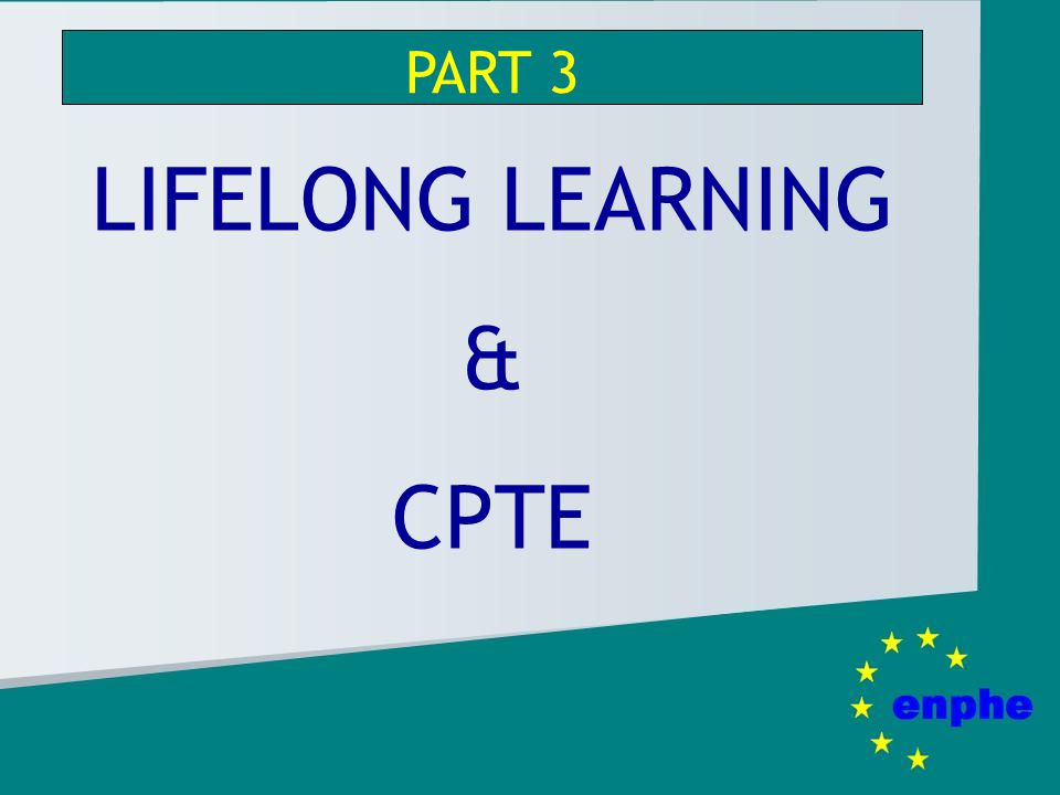 PART 3 LIFELONG LEARNING & CPTE