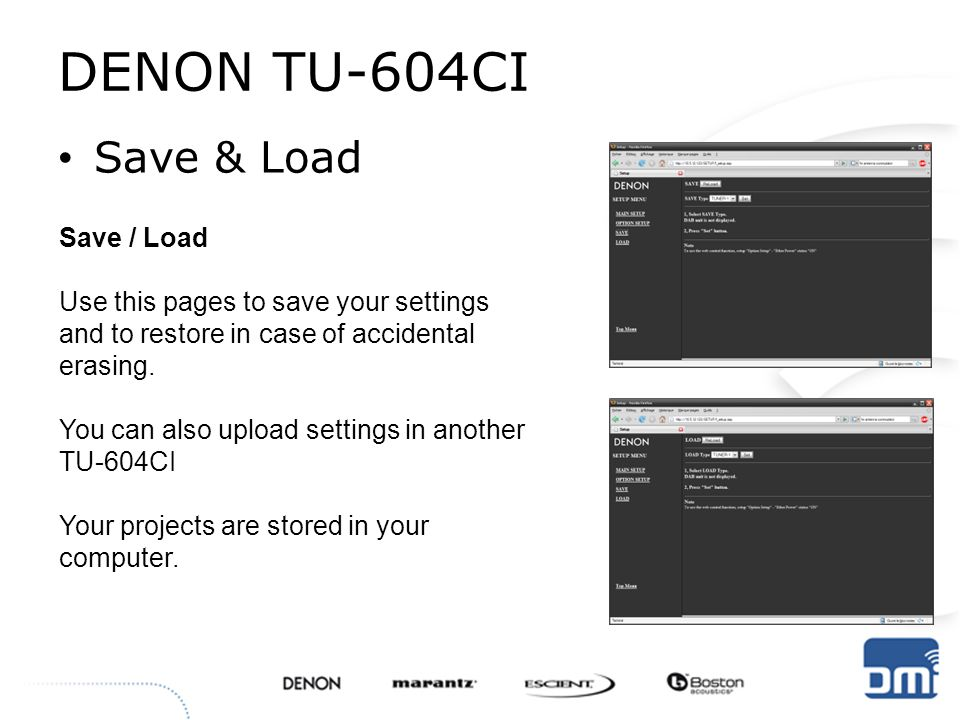 DENON TU-604CI Save & Load Save / Load Use this pages to save your settings and to restore in case of accidental erasing. You can also upload settings