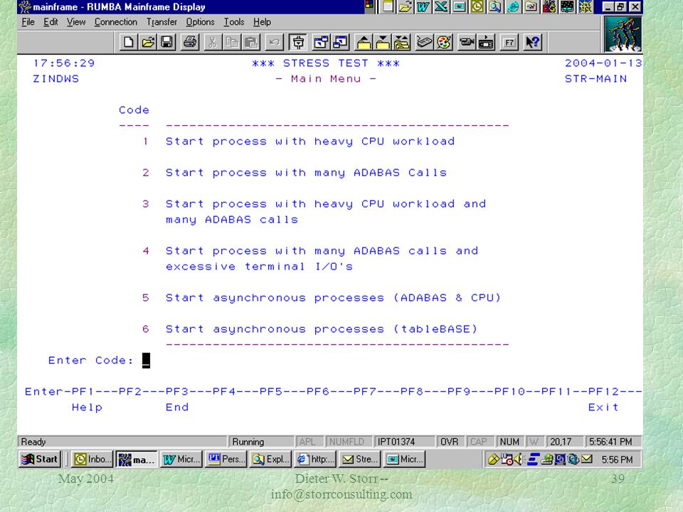 May 2004Dieter W. Storr -- info@storrconsulting.com 38 What Tools Can You Use to Test? STRESS -- self-written ADABAS 1 Start process with heavy CPU wo