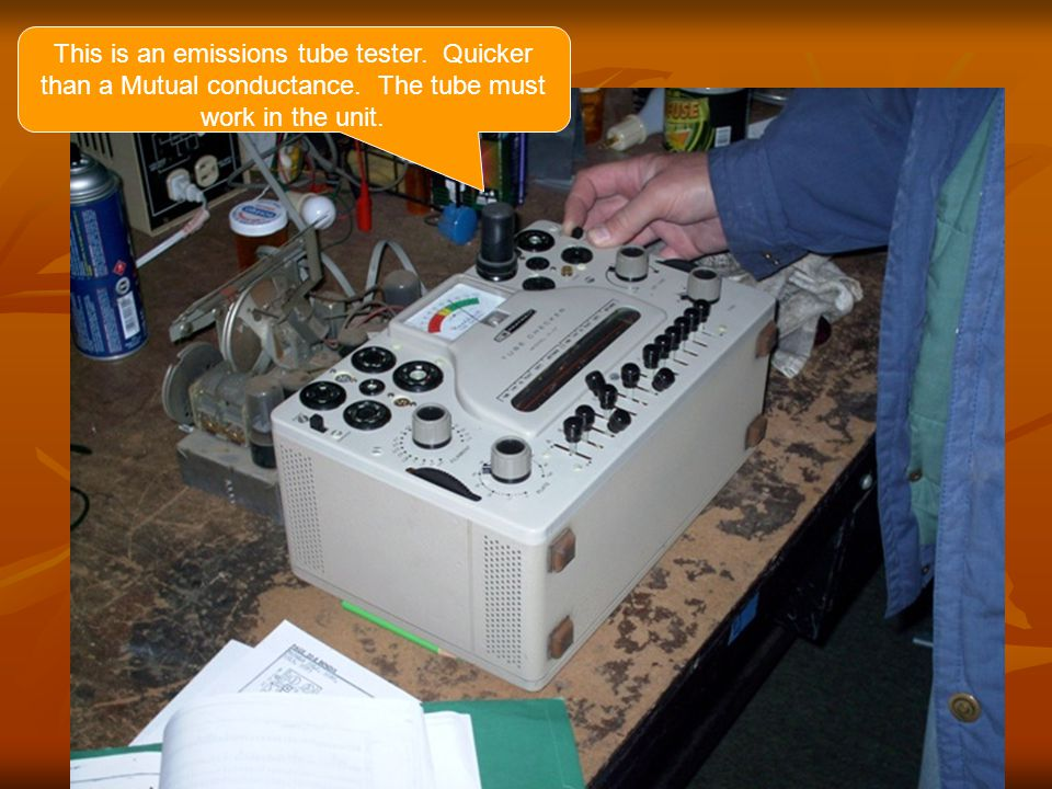 This is an emissions tube tester.Quicker than a Mutual conductance.