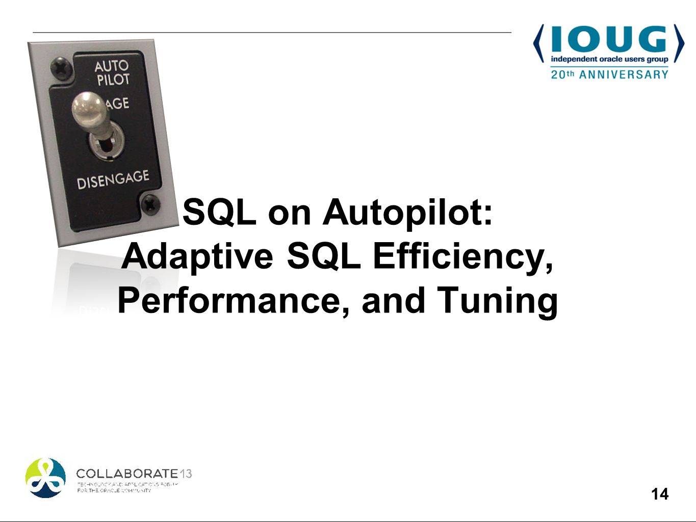 14 SQL on Autopilot: Adaptive SQL Efficiency, Performance, and Tuning