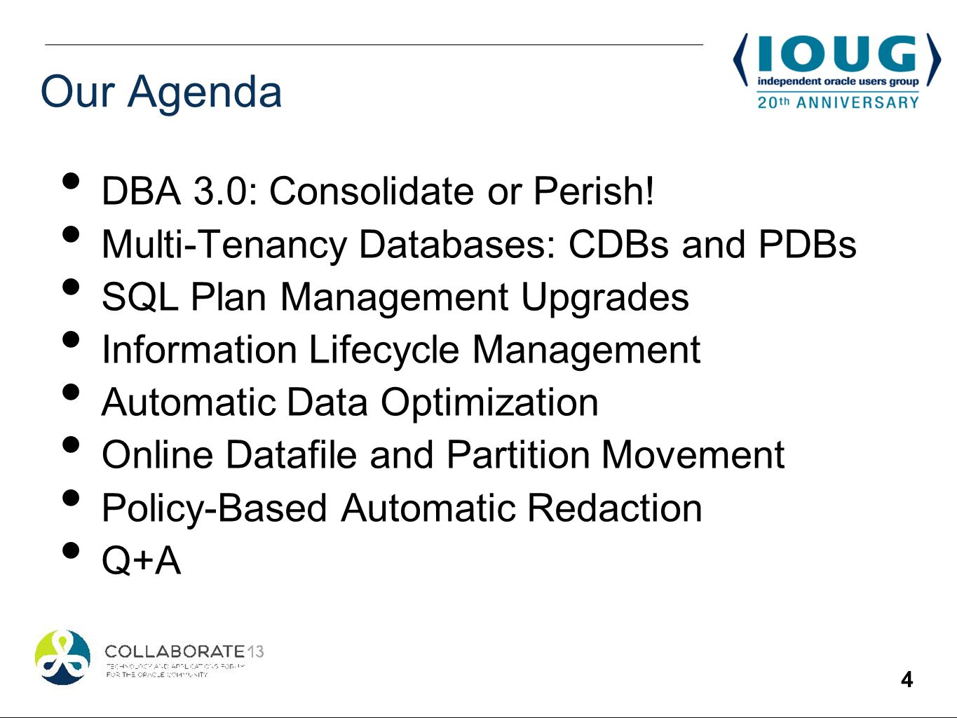 4 Our Agenda DBA 3.0: Consolidate or Perish.