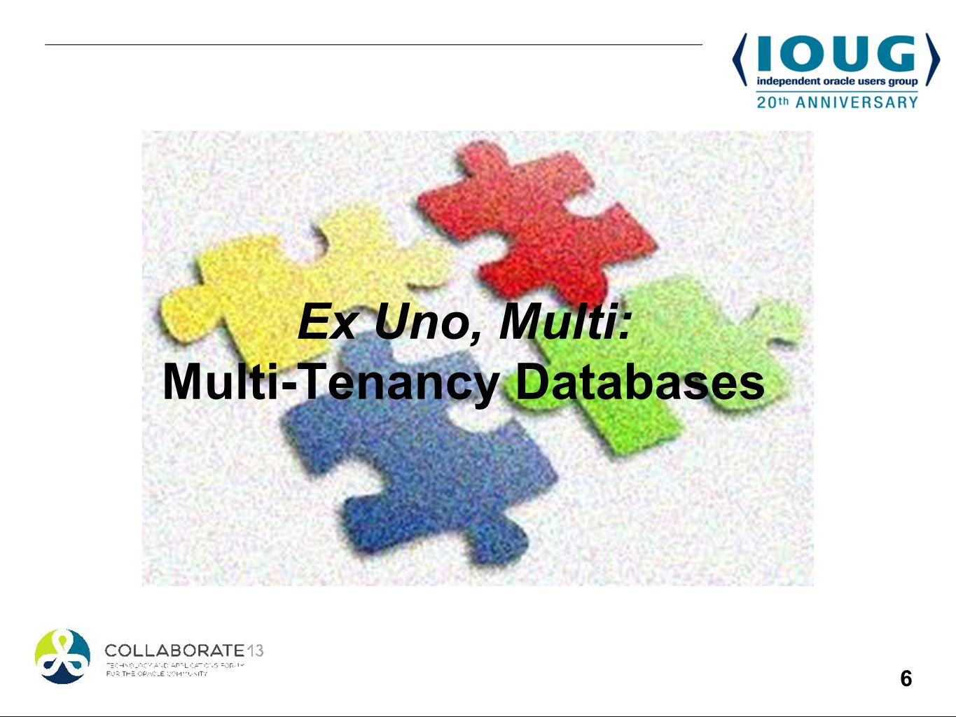 6 Ex Uno, Multi: Multi-Tenancy Databases