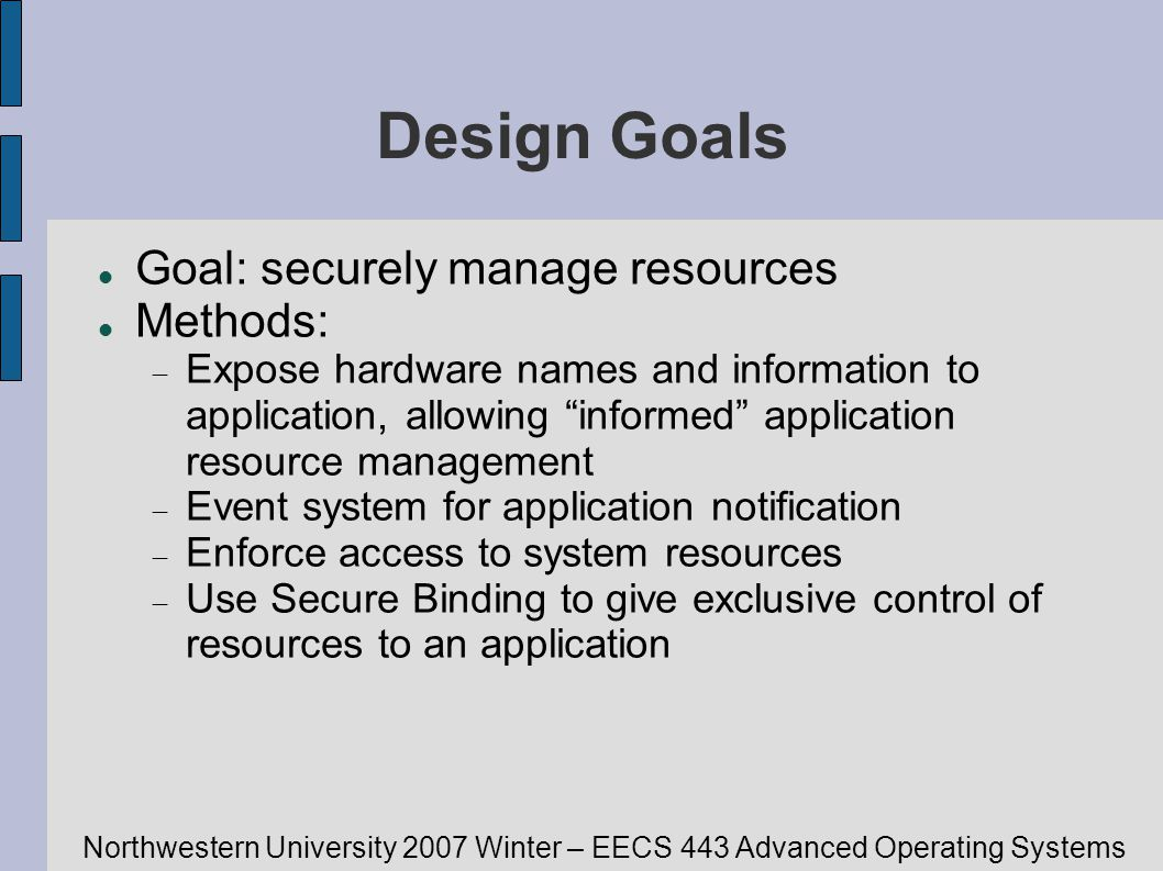 Northwestern University 2007 Winter – EECS 443 Advanced Operating Systems Exokernel / Aegis Revocation Comparison Claims and Costs Exceptions Supporting Application Virtual Memory