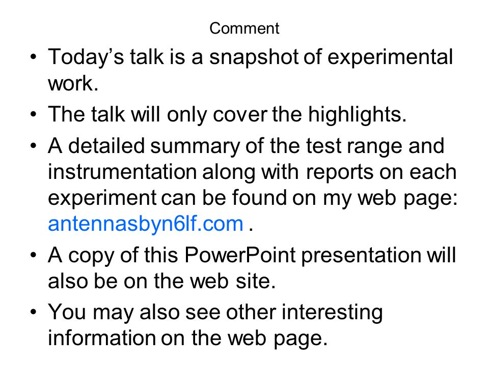 Comment Todays talk is a snapshot of experimental work. The talk will only cover the highlights. A detailed summary of the test range and instrumentat