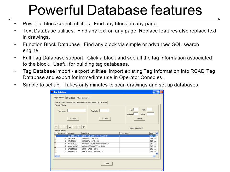 Powerful Database features Powerful block search utilities.