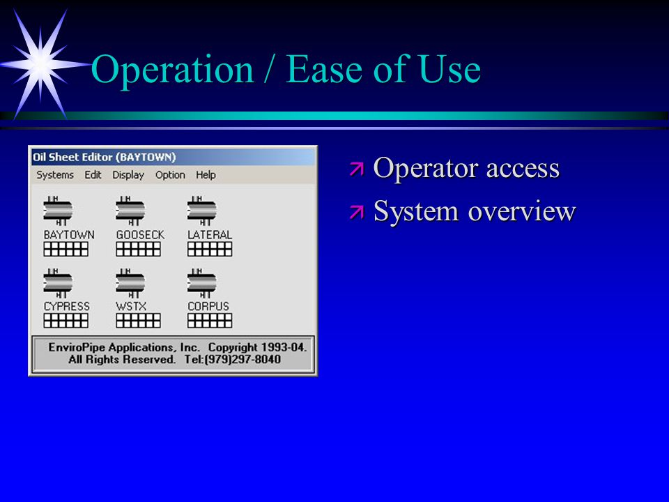 Operation / Ease of Use ä Operator access ä System overview