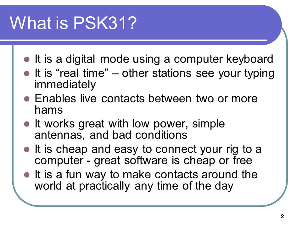 2 What is PSK31.