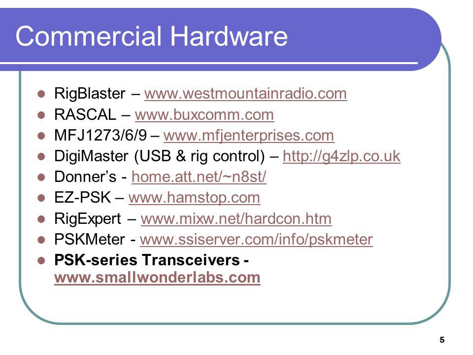 5 Commercial Hardware RigBlaster – www.westmountainradio.comwww.westmountainradio.com RASCAL – www.buxcomm.comwww.buxcomm.com MFJ1273/6/9 – www.mfjent