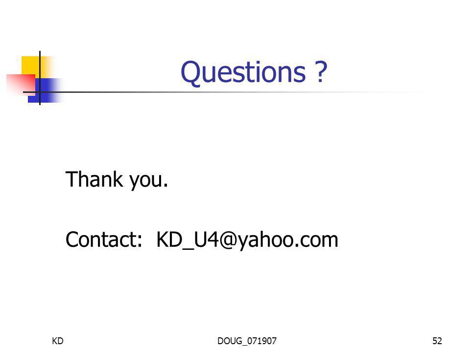 KDDOUG_07190752 Questions Thank you. Contact: KD_U4@yahoo.com