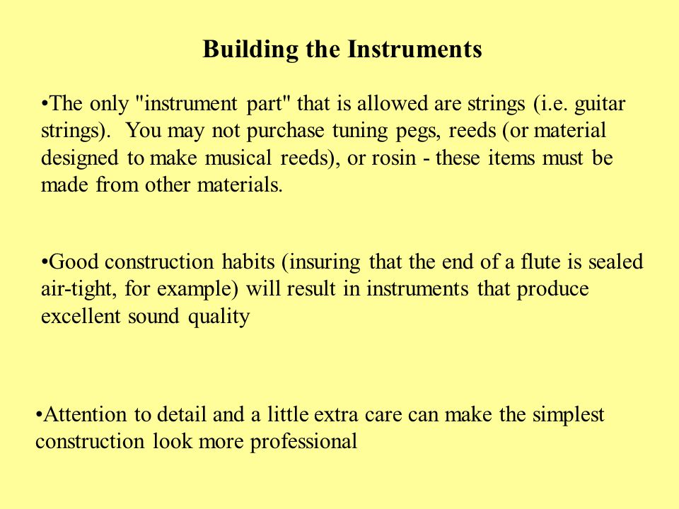 Building the Instruments The only instrument part that is allowed are strings (i.e.