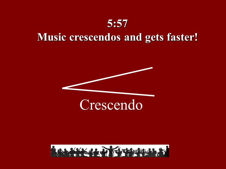 5:57 Music crescendos and gets faster! Crescendo