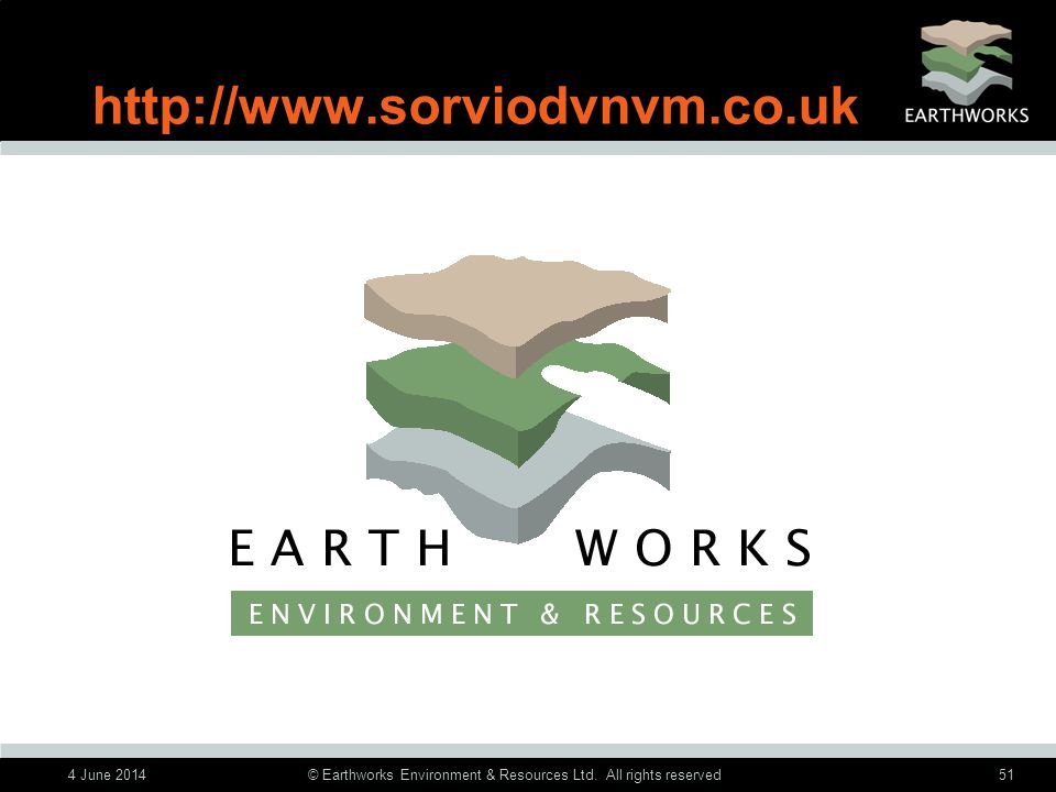 4 June 2014© Earthworks Environment & Resources Ltd.
