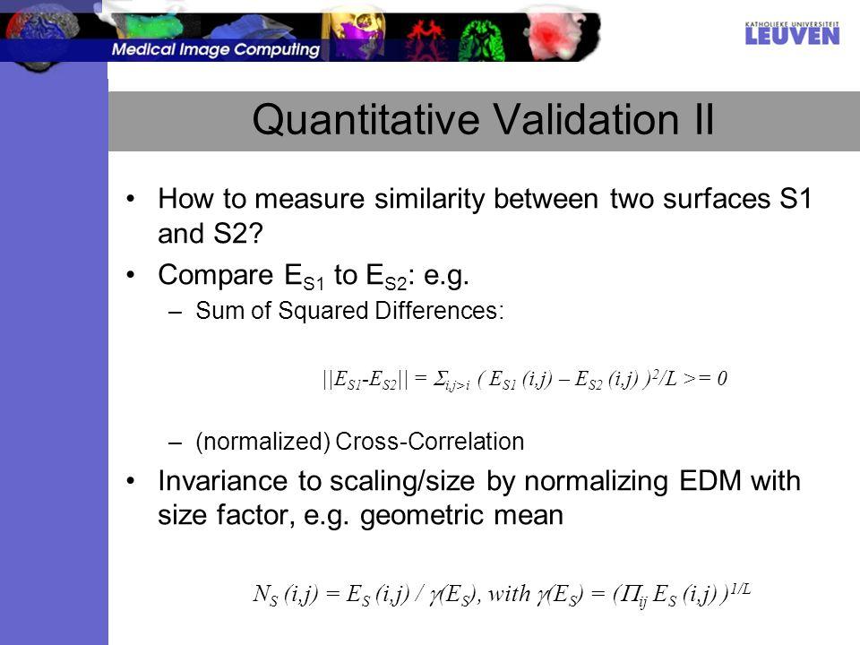 Quantitative Validation II How to measure similarity between two surfaces S1 and S2.