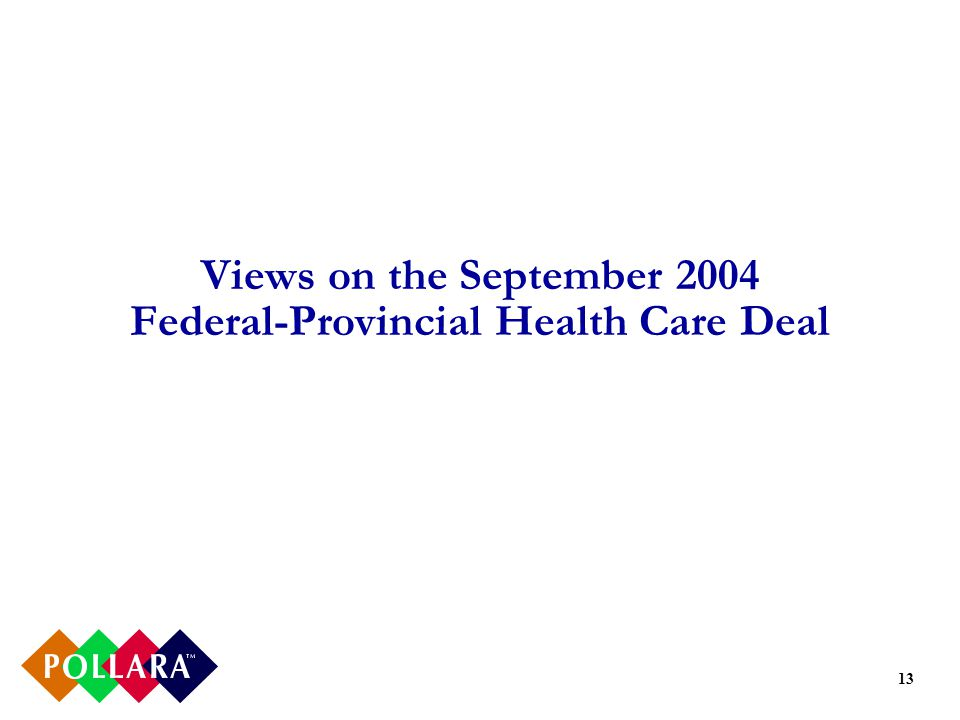 13 Views on the September 2004 Federal-Provincial Health Care Deal