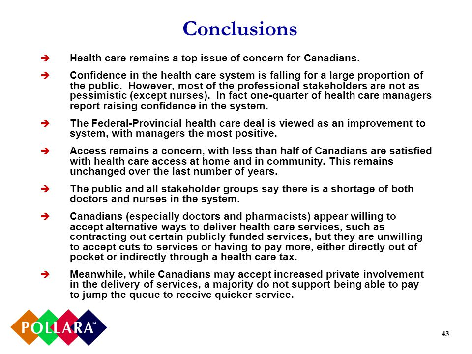 43 Conclusions Health care remains a top issue of concern for Canadians.