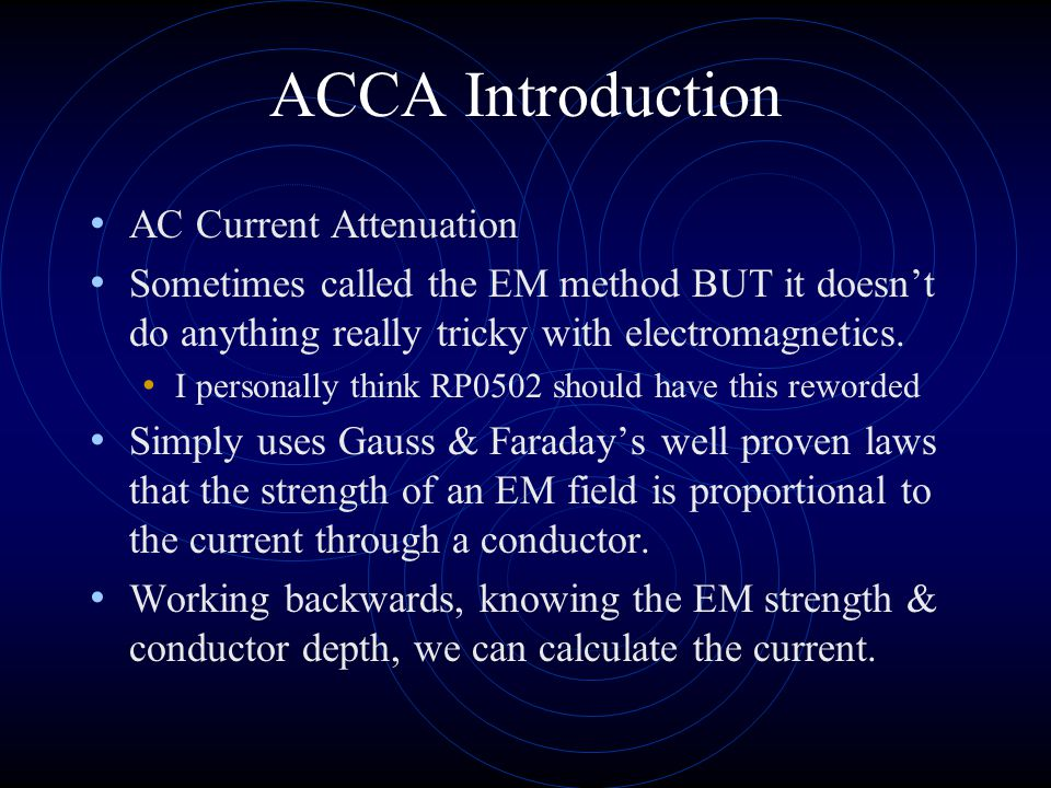 ACCA Application Apply a known and consistent I.Measure the current at points along the line.