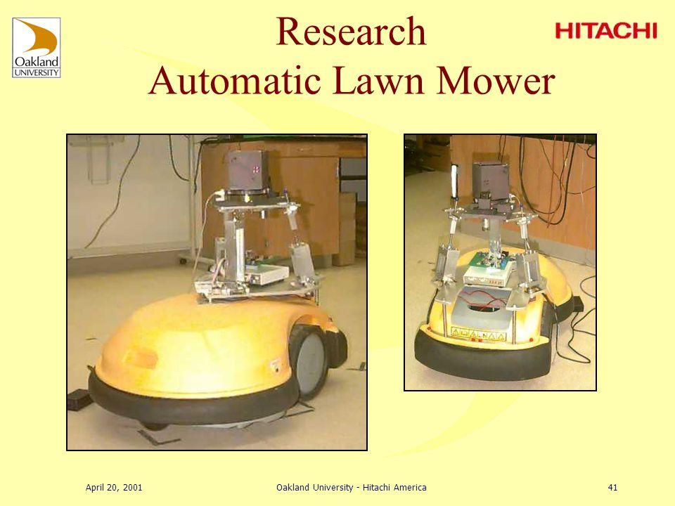 April 20, 2001Oakland University - Hitachi America40 Research Automatic Lawn Mower
