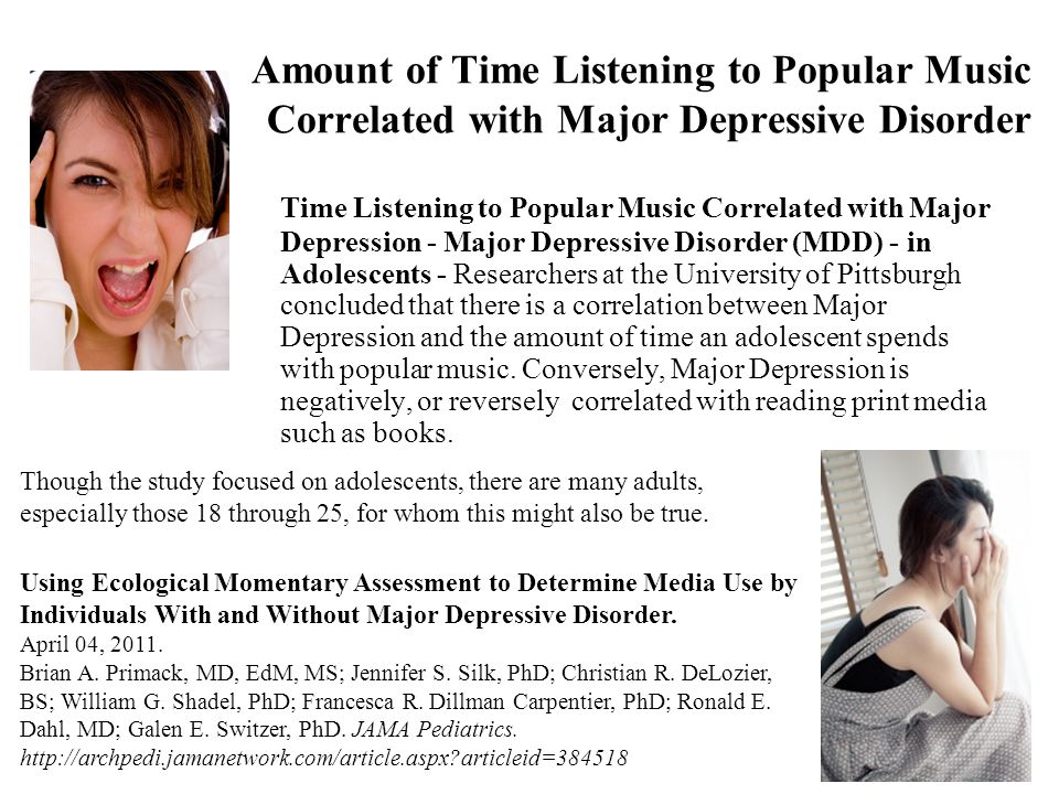 Amount of Time Listening to Popular Music Correlated with Major Depressive Disorder Time Listening to Popular Music Correlated with Major Depression -
