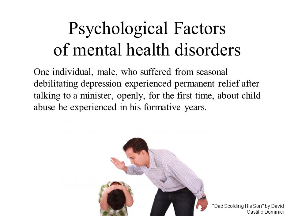 Psychological Factors of mental health disorders One individual, male, who suffered from seasonal debilitating depression experienced permanent relief